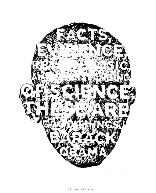 "'""Facts, evidence, reason, logic, an understanding of science. These are good things."" Barack Obama' drawing by Chris O'Neal"